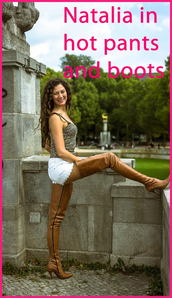 Natalia in hot pants and brown boots