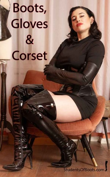 Patent Boots, leather Gloves and Corset